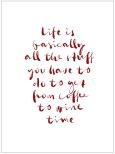 LIFE IS BASICALLY