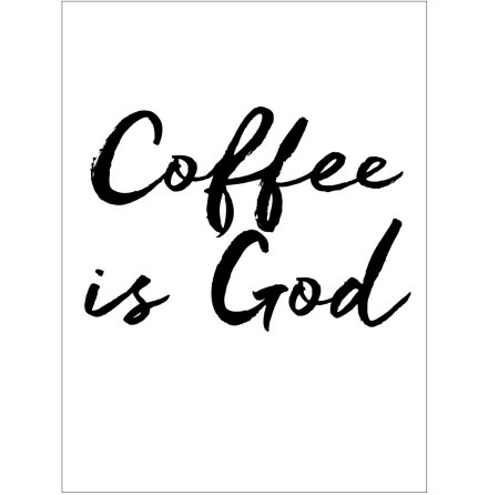 COFFEE IS GOD