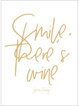 SMILE, THERE'S WINE KÖKSPOSTER