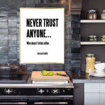 NEVER TRUST ANYONE KAFFEPOSTER